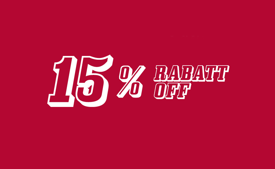 15% Rabatt / 15% off on all orders